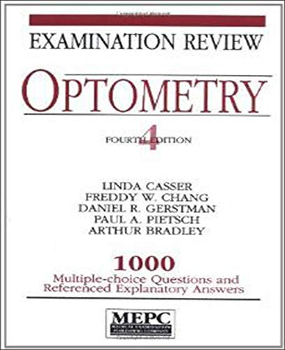 Optometry Examination Review: 1000 Multiple-Choice Questions and: Freddy W. Chang/