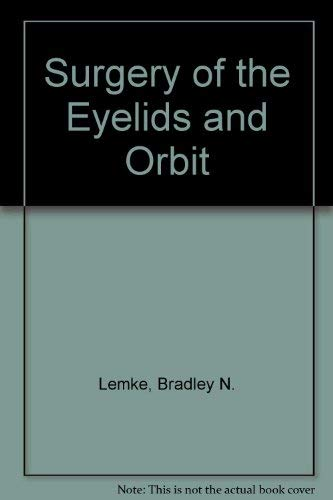 9780838575000: Surgery of the Eyelids and Orbit: An Anatomical Approach