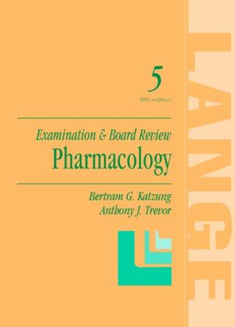Pharmacology: Examination & Board Review: Bertram G. Katzung