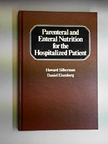 PARENTERAL AND ENTERAL NUTRITION FOR THE HOSPITALIZED PATIENT