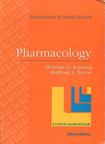Pharmacology: Examination and Board Review: Bertram G. Katzung,