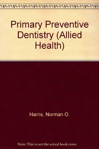 9780838578988: Primary Preventive Dentistry (Allied Health)