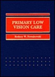 Primary Low Vision Care: Rodney W. Nowakowski