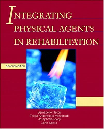 9780838581322: Integrating Physical Agents in Rehabilitation (2nd Edition)
