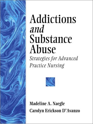 9780838586761: Addictions and Substance Abuse: Strategies for Advanced Practice Nursing