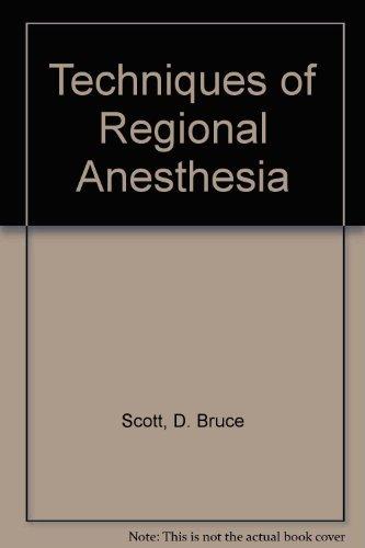 Techniques of Regional Anesthesia: Scott, D. Bruce,
