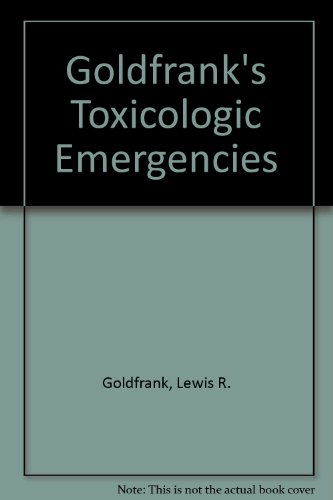 Goldfrank's Toxicologic Emergencies (0838589731) by Goldfrank, Lewis R.; Flomenbaum, Neal E.; Lewin, Neal A.; Weisman, Richard S.; Howland, Mary Ann; Kulberg, Alan G.