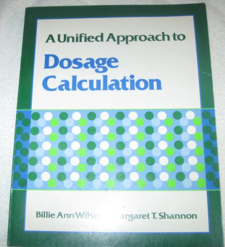 9780838592953: A Unified Approach to Dosage Calculation