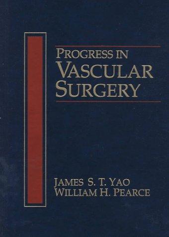 Progress in Vascular Surgery: James S.T. Yao,