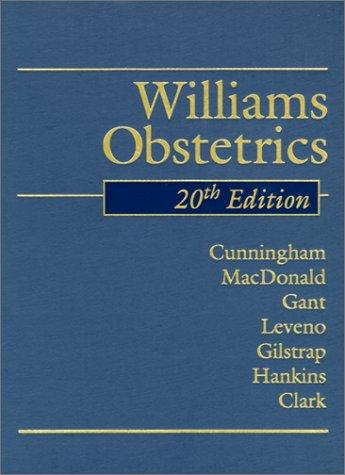 Williams Obstetrics, 20th Edition: Paul C., M.D. Macdonald; Norman F. Gant; Kenneth J., M.D. Leveno...