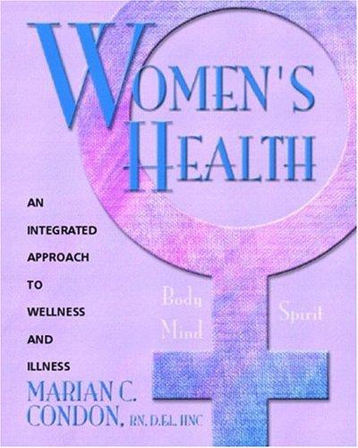 9780838596487: Women's Health: Body, Mind, Spirit: An Integrated Approach to Wellness and Illness
