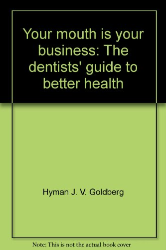 9780838599433: Your mouth is your business: The dentists' guide to better health