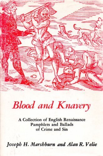 9780838610107: Blood and Knavery: A Collection of English Renaissance Pamphlets and Ballads of Crime and Sin