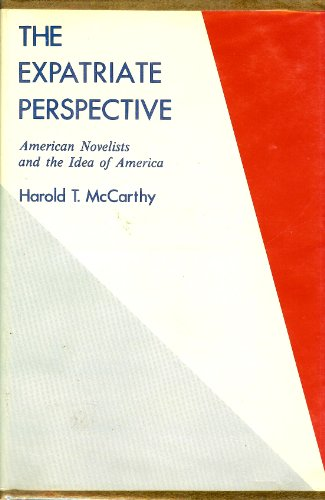 9780838611500: Expatriate Perspective: American Novelists and the Idea of America