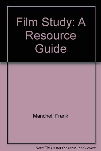 Film Study: A Resource Guide: Manchel, Frank