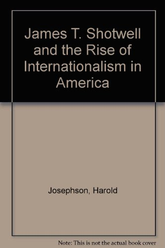 9780838615249: James T. Shotwell and the Rise of Internationalism in America