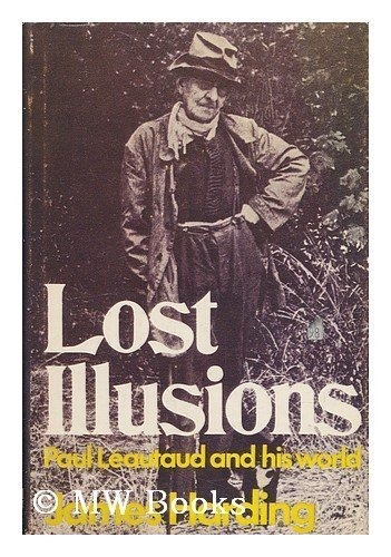 Lost Illusions: Paul Leautaud and His World: Harding, James