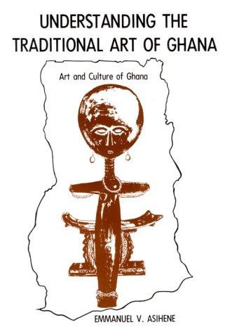 9780838621301: Understanding the Traditional Art of Ghana