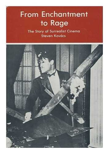 9780838621400: From Enchantment to Rage: The Story of Surrealist Cinema
