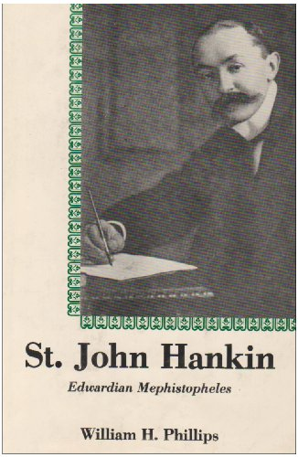 St. John Hankin: Edwardian Mephistopheles: Phillips, William H