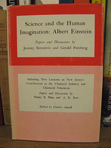 Science and the Human Imagination: Albert Einstein : Papers Anrril Eisenbud ; Edited by Charles Angoff. With the Author / by Peter Demetz. Adapted T (Leverton Lecture Series, 5.) (0838622232) by Jeremy Bernstein; Gerald Feinberg; Henry Bohn Hass; Charles Angoff