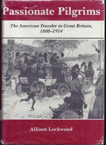 9780838622728: Passionate Pilgrims: The American Traveler in Great Britain, 1800-1914
