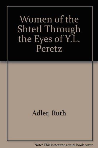 Women of the Shtetl: Through the Eyes: Adler, Ruth Tomerance