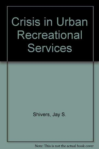 9780838630068: The Crisis in Urban Recreational Services
