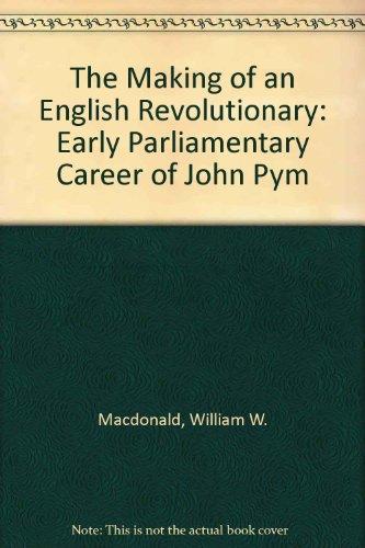 Making of an English Revolutionary: MacDonald, William W.
