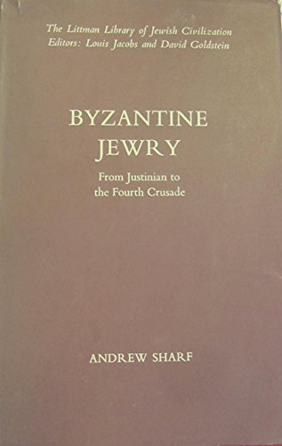 9780838630273: Byzantine Jewry from Justinian to the Fourth Crusade (Littman Library of Jewish Civilization)