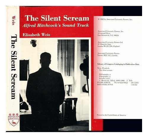 The Silent Scream: Alfred Hitchcock's Sound Track: Weis, Elisabeth