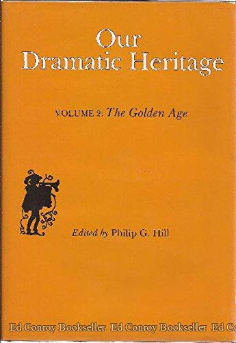Our Dramatic Heritage: The Golden Age