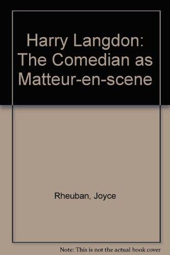 Harry Langdon : The Comedian as Metteur-En-Scene *** SIGNED BY THE AUTHOR ***: Rheuban, Joyce