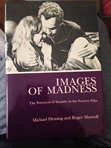 9780838631126: Images of Madness: The Portrayal of Insanity in the Feature Film