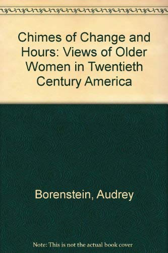 9780838631706: Chimes of Change and Hours: Views of Older Women in Twentieth-Century America