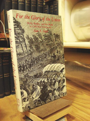 9780838631720: For the Glory of the Union: Myth, Reality and the Media in Civil War New Jersey