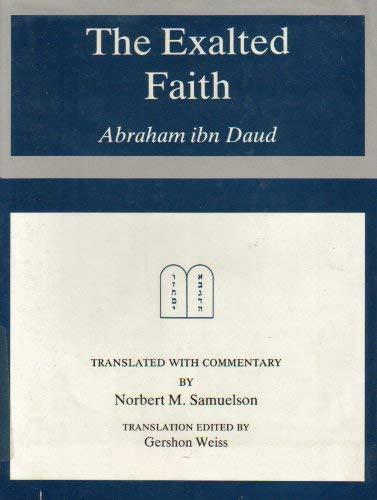 9780838631850: The Exalted Faith: Abraham Ibn Daud (Sara F. Yoseloff memorial publications in Judaism and Jewish affairs)