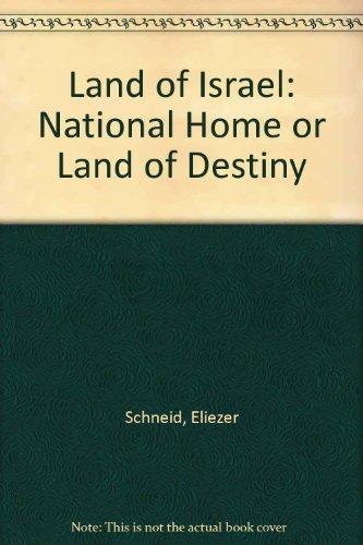 The Land of Israel: National Home or Land of Destiny: Eliezer Schweid