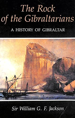 9780838632376: The Rock of the Gibraltarians: A History of Gibraltar