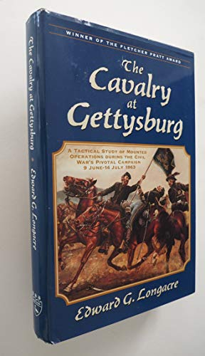 The Cavalry at Gettysburg: A Tactical Study of Mounted Operations During the Civil War's ...