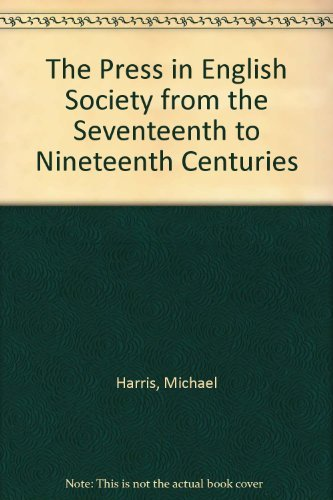 9780838632727: The Press in English Society from the Seventeenth to Nineteenth Centuries