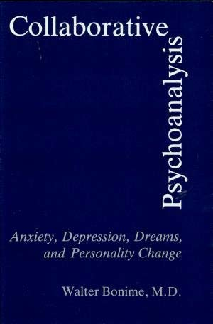 9780838632987: Collaborative Psychoanalysis: Anxiety, Depression, Dreams, and Personality Change