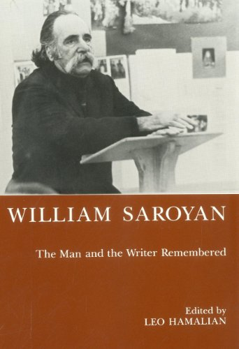William Saroyan: The Man and the Writer Remembered (Hardback): Leo Hamalian