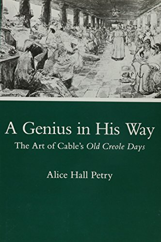 A Genius in His Way: The Art of Cable s Old Creole Days (Hardback): Alice Hall Petry