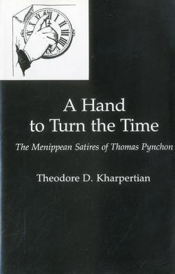 9780838633618: A Hand to Turn the Time: The Menippean Satires of Thomas Pynchon
