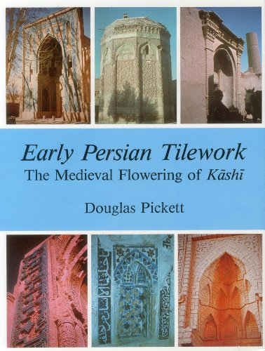 Early Persian Tilework. The Medieval Flowering of Kashi.: Pickett,Douglas.