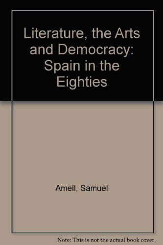 9780838633731: Literature, the Arts, and Democracy: Spain in the Eighties