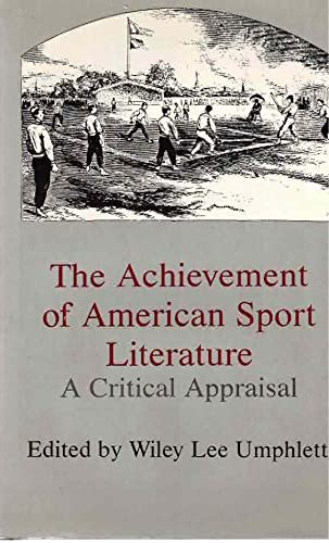 9780838634004: The Achievement of American Sport Literature: A Critical Appraisal