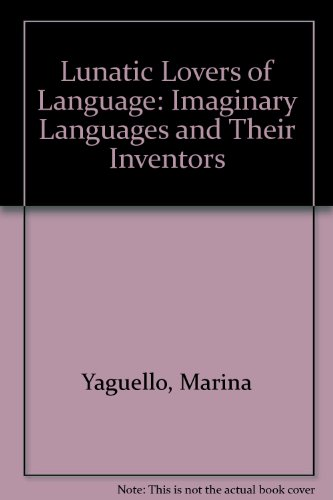 9780838634103: Lunatic Lovers of Language: Imaginary Languages and Their Inventors