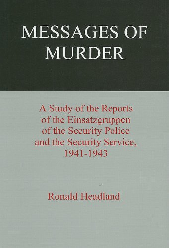 9780838634189: Messages of Murder: A Study of the Reports of the Einsatzgruppen of the Security Police and the Security Service, 1941-1943: Study of the Reports of ... Police and the Security Service, 1941-43